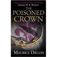 The Poisoned Crown by Druon, Maurice; Hare, Humphrey; Martin, George R. R., 9780007491292