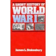 Short History of World War I by Stokesbury, James, 9780688001292