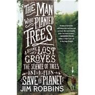 The Man Who Planted Trees by Robbins, Jim, 9780812981292