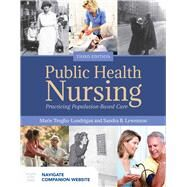 Public Health Nursing: Practicing Population-Based Care by Truglio-Londrigan, Marie; Lewenson, Sandra B., 9781284121292