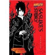 Sasuke's Story by Towada, Shin; Kishimoto, Masashi (CRT); Allen, Jocelyne, 9781421591292