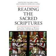 Reading the Sacred Scriptures: From Oral Tradition to Written Documents and their Reception by Long; Fiachra, 9781138681293