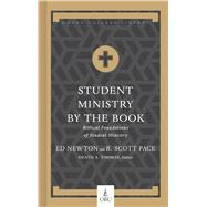Student Ministry by the Book Biblical Foundations for Student Ministry by Pace, Dr. R. Scott; Newton, Ed; Thomas, Heath A., 9781462791293
