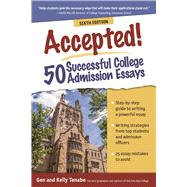 Accepted! 50 Successful College Admission Essays by Tanabe, Gen; Tanabe, Kelly, 9781617601293
