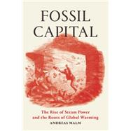 Fossil Capital by MALM, ANDREAS, 9781784781293