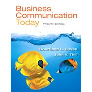 Business Communication Today, 12/e by BOVEE; THILL, 9780132971294