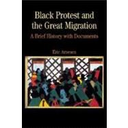 Black Protest and the Great Migration A Brief History with Documents by Arnesen, Eric, 9780312391294