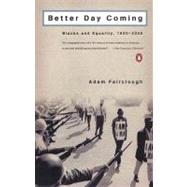 Better Day Coming : Blacks and Equality, 1890-2000 by Fairclough, Adam, 9780142001295