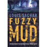Fuzzy Mud by SACHAR, LOUIS, 9780375991295