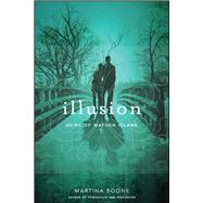 Illusion by Boone, Martina, 9781481411295