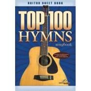 Top 100 Hymns Guitar Songbook by Brentwood-Benson Music Publishing, 9781598021295