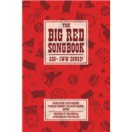 The Big Red Songbook by Green, Archie; Morello, Tom; Phillips, Utah (AFT); Roediger, David; Rosemont, Franklin, 9781629631295