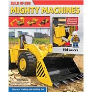 Build My Own Mighty Machines Construct 3 Amazing Machines! by Froeb, Lori C, 9780794431297
