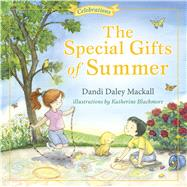 The Special Gifts of Summer by Mackall, Dandi, 9781462751297
