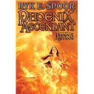 Phoenix Ascendant by Spoor, Ryk E., 9781476781297