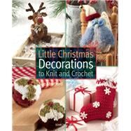 Little Christmas Decorations to Knit and Crochet by Stratford, Sue; Pierce, Val, 9781782211297