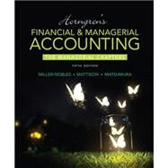 Horngren's Financial & Managerial Accounting, The Managerial Chapters by Miller-Nobles, Tracie L.; Mattison, Brenda L.; Matsumura, Ella Mae, 9780133851298