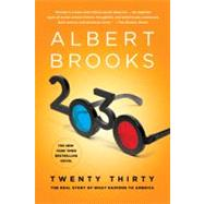 2030 The Real Story of What Happens to America by Brooks, Albert, 9780312591298