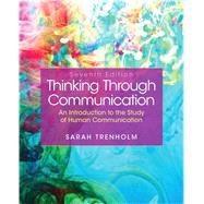Thinking Through Communication Plus MySearchLab with Pearson eText -- Access Card Package by Trenholm, Sarah, 9780133841299