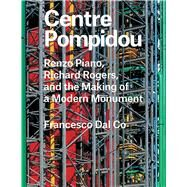 Centre Pompidou by Dal Co, Francesco, 9780300221299