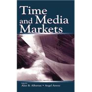 Time and Media Markets by Albarran,Alan B., 9781138861299