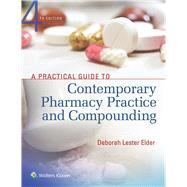 A Practical Guide to Contemporary Pharmacy Practice and Compounding by Lester Elder, Deborah, 9781496321299