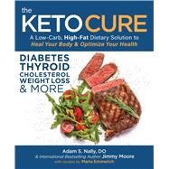 The Keto Cure by Nally, Adam S.; Moore, Jimmy; Emmerich, Maria (CON), 9781628601299
