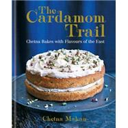 The Cardamom Trail by Makan, Chetna, 9781784721299