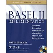 Basel II Implementation: A Guide to Developing and Validating a Compliant, Internal Risk Rating System by Ozdemir, Bogie; Miu, Peter, 9780071591300