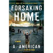 Forsaking Home by American, A., 9780142181300