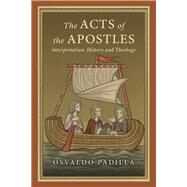 The Acts of the Apostles by Padilla, Osvaldo, 9780830851300