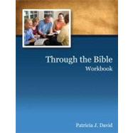 Through the Bible : A Complete Old and New Testament Bible Study Study Guide by David, Patricia, 9780898271300