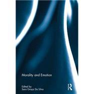 Morality and Emotion by Grata Da Silva; Sara, 9781138121300