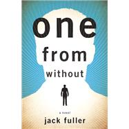One from Without A Novel by Fuller, Jack, 9781609531300