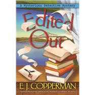 Edited Out A Mysterious Detective Mystery by Copperman, E. J., 9781683311300