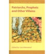 Patriarchs, Prophets And Other Villains by Isherwood; Lisa, 9781845531300