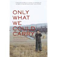 Only What We Could Carry : The Japanese American Internment Experience by Inada, Lawson Fusao, 9781890771300