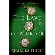 The Laws of Murder A Charles Lenox Mystery by Finch, Charles, 9781250051301