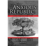 The Anxious Republic by McCoy, Michael, 9781465291301