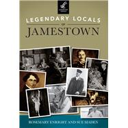 Legendary Locals of Jamestown: Rhode Island by Enright, Rosemary; Maden, Sue, 9781467101301