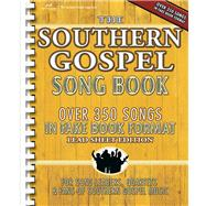 The Southern Gospel Song Book: Over 350 Songs in Fake Book Format: Lead Sheet Edition by Hal Leonard Publishing Corporation, 9781598021301