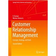 Customer Relationship Management : Concept, Strategy, and Tools by Kumar, V.; Reinartz, Werner, 9783642201301