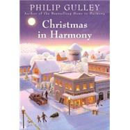 Christmas in Harmony by Gulley, Philip, 9780061741302