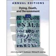 Annual Editions: Dying, Death, and Bereavement 13/14 by Dickinson, George; Leming, Michael, 9780078051302