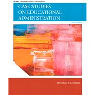 Case Studies on Educational Administration by Kowalski, Theodore J., 9780137071302