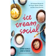 Ice Cream Social by Tassinello, Anthony; Thoresen, Mary Jo; Waters, Alice, 9781943451302
