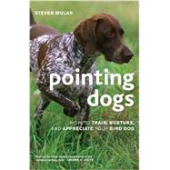 Pointing Dogs by Mulak, Steven, 9781586671303