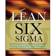 Lean Six Sigma Using SigmaXL and Minitab by Bass, Issa; Lawton, Barbara, 9780071621304
