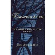 Escaping Salem The Other Witch Hunt of 1692 by Godbeer, Richard, 9780195161304