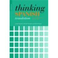Thinking Spanish Translation: A Course in Translation Method: Spanish to English by Thompson; Michael, 9780415481304